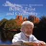Advancing Spiritual Awareness: Belief: Trust and Credibility Audiobook, by David R. Hawkins