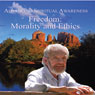Advancing Spiritual Awareness: Freedom: Morality and Ethics, by David R. Hawkins
