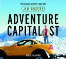 Adventure Capitalist: The Ultimate Investors Road Trip Audiobook, by Jim Rogers