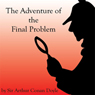 The Adventure of the Final Problem (Unabridged) Audiobook, by Sir Arthur Conan Doyle