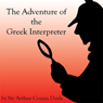 The Adventure of the Greek Interpreter (Unabridged), by Sir Arthur Conan Doyle