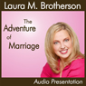 The Adventure of Marriage (Unabridged), by Laura M. Brotherson