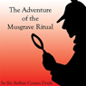 The Adventure of the Musgrave Ritual (Unabridged), by Sir Arthur Conan Doyle