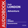 Adventure (Unabridged) Audiobook, by Jack London