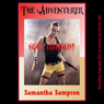 The Adventurer Gets Banged: A Bondage Cosplay Erotica Story (Unabridged) Audiobook, by Samantha Sampson