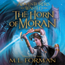 Adventurers Wanted: Book 2, The Horn of Moran (Unabridged) Audiobook, by M. L. Forman