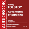 Adventures of Buratino (Unabridged) Audiobook, by Alexey Tolstoy