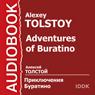 Adventures of Buratino (Unabridged) Audiobook, by Alexey Tolstoy