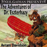 The Adventures of Doctor Eszterhazy (Unabridged) Audiobook, by Avram Davidson