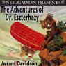 The Adventures of Doctor Eszterhazy (Unabridged), by Avram Davidson