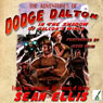 The Adventures of Dodge Dalton in the Shadow of Falcons Wings (Unabridged), by Sean Ellis