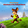 Adventures of the Fluffytail Mouse (Unabridged) Audiobook, by Marvin Bowen