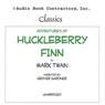 Adventures of Huckleberry Finn (Unabridged) Audiobook, by Mark Twain