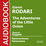The Adventures of the Little Onion (Unabridged) Audiobook, by Gianni Rodari