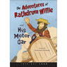 The Adventures of Rathdrum Willie and His Motor Car (Unabridged) Audiobook, by Alex Henkoski