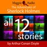 The Adventures of Sherlock Holmes (Unabridged), by Sir Arthur Conan Doyle