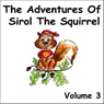 The Adventures of Sirol The Squirrel, Volume 3 (Unabridged) Audiobook, by John Littlejohns