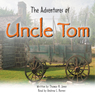 The Adventures of Uncle Tom (Unabridged), by Thomas H. Jones