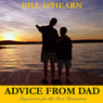 Advice from Dad: Inspiration for the Next Generation (Unabridged), by Bill O'Hearn