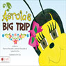 Aerolas Big Trip (Unabridged) Audiobook, by Ramona Moscatello