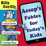 Aesops Fables for Todays Kids: Billy Gorilly (Unabridged) Audiobook, by John Maellaro