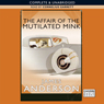 The Affair of the Mutilated Mink (Unabridged), by James Anderson