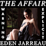 The Affair (Unabridged), by Eden Jarreau