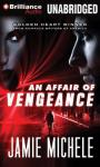 An Affair of Vengeance (Unabridged) Audiobook, by Jamie Michele