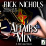 The Affairs of Men: A John Logan Thriller (Unabridged) Audiobook, by Rick Nichols