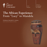 The African Experience: From Lucy to Mandela Audiobook, by The Great Courses