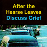 After the Hearse Leaves: Discuss Grief: A Discussion Guide for A Grief Observed by C.S. Lewis (Unabridged), by Dr. Tom Morris