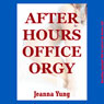 After Hours Office Orgy: A Reluctant Group Sex Erotica Story (Unabridged) Audiobook, by Jeanna Yung