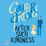 After Such Kindness (Unabridged) Audiobook, by Gaynor Arnold