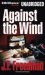 Against the Wind (Unabridged), by J. F. Freedma