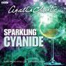 Agatha Christie: Sparkling Cyanide (BBC Radio 4 Drama) Audiobook, by Agatha Christie