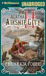 Agatha H and the Airship City: Girl Genius #1 (Unabridged) Audiobook, by Phil Foglio