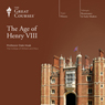 The Age of Henry VIII Audiobook, by The Great Courses