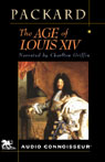 The Age of Louis XIV (Unabridged) Audiobook, by Laurence Bradford Packard