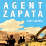 Agent Zapata (Unabridged), by Mary Cuddehe