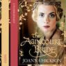 The Agincourt Bride (Unabridged), by Joanna Hickson