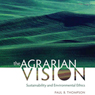 The Agrarian Vision: Sustainability and Environmental Ethics: Culture of the Land (Unabridged) Audiobook, by Paul B. Thompson