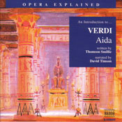 Aida: Opera Explained (Unabridged), by Thomson Smillie