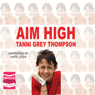 Aim High (Unabridged), by Tanni Grey-Thompson