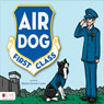 Air Dog First Class (Unabridged), by Roberta Seiwert Lampe