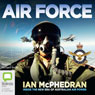 Air Force: Inside the New Era of Australian Air Power (Unabridged) Audiobook, by Ian McPhedran