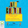 Air Guitar: The True Life and Daggy Times of a Lounge-Room Rock Star (Unabridged) Audiobook, by Anthony Griffis
