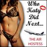The Air Hostess: Who Katy Did Next Audiobook, by Katy Jay