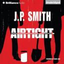 Airtight (Unabridged) Audiobook, by J. P. Smith