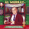 Al Murray the Pub Landlord Says Think Yourself British, by Al Murray