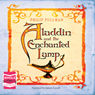 Aladdin and the Enchanted Lamp (Unabridged), by Philip Pullman